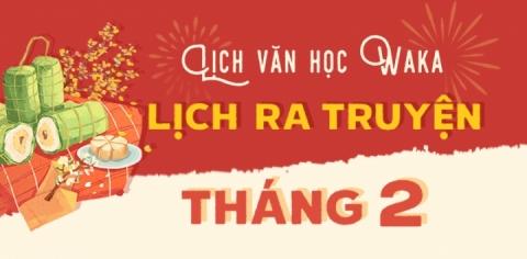 Waka - Lịch phát hành truyện Văn học tháng 2/2021
