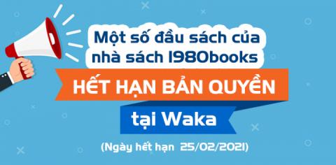 Waka - Thông báo về việc hết hạn bản quyền một số đầu sách của nhà sách 1980books tại Waka